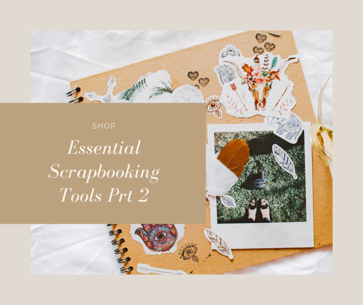 Essential Scrapbooking Tools prt 2
