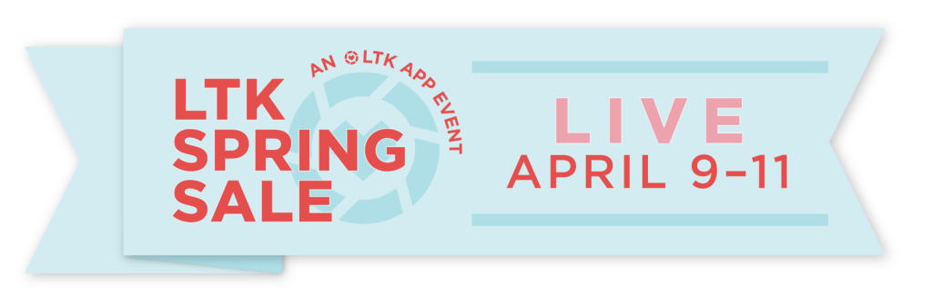 LIKEtoKNOW.it (LTK) Spring Sale Live April 9th-11th 2021